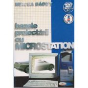 Bazele proiectarii cu Microstation - Mircea Badut