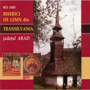 BISERICI DE LEMN DIN TRANSILVANIA - Judeţul Arad