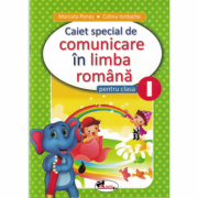 Caiet special comunicare in limba romana cls I