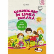 Comunicare in limba romana. Caiet pentru clasa II, semestrul 2