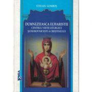 Demnezeiasca Euharistie, centrul vieții liturgice și duhovnicești a creștinului