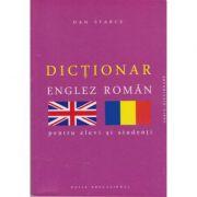 Dictionar englez-roman pentru elevi si studenti - Dan Starcu