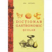 Dictionar gastronomic scolar - Ana Hutanu