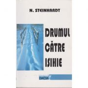 Drumul catre isihie - N. Steinhardt