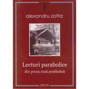Lecturi parabolice din proza rusa postbelica - Alexandru Zotta