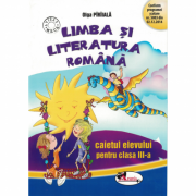 Limba si literatura romana. Caietul elevului pentru clasa a III-a