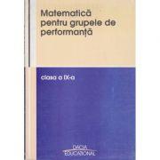 Matematica pentru grupele de performanta clasa a-9-a - Colectiv