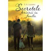 Secretele fericirii in familie - Serghei Nikolaevici Lazarev