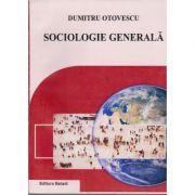 Sociologie generala - Dumitru Otovescu