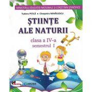 Stiinte ale naturii. Manual pentru clasa a IV-a (sem I+sem II)