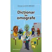Dictionar de omografe - Ioana Radu Guciu