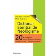 Dictionar esential de neologisme - Alexandra Cretulescu