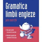 Gramatica limbii engleze prin exercitii - Marie Ploux