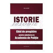 Istorie – Ghid de pregătire pentru admiterea la Academia de Poliție