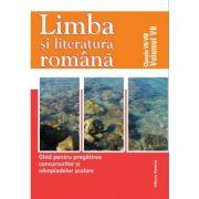 Limba si Literatura Romana. Ghid pentru pregatirea concursurilor si olimpiadelor scolare Clasele VII-VIII - Vol. VII