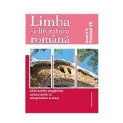 Limba si Literatura Romana. Ghid pentru pregatirea concursurilor si olimpiadelor scolare Clasele V-VI - Vol. VII