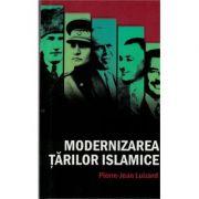 Modernizarea tarilor islamice - Pierre-Jean Luizard