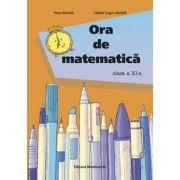 Ora de matematica. Clasa a XI-a - Petre Nachila Catalin Eugen Nachila