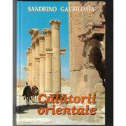 Calatorii orientale - Sandrino Gavriloaia