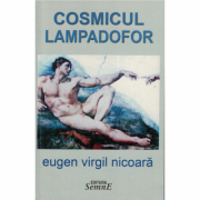 Cosmicul Lampadofor - Eugen Virgil Nicoara
