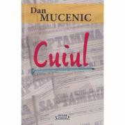 Cuiul - Dan Mucenic