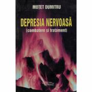 Depresia nervoasa (combatere si tratament) - Motet Dumitru