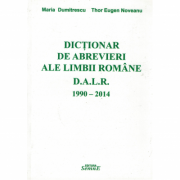 Dictionar de abrevieri ale limbii romane 1990-2014 - Maria Dumitrescu