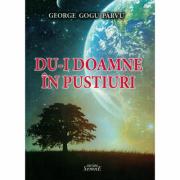 Du-i doamne in pustiuri - George Gogu Parvu