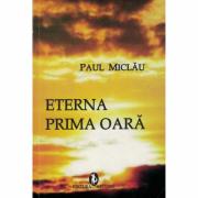 Eterna prima oara - Paul Miclau