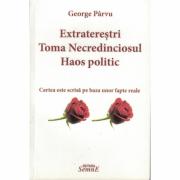 Extraterestrii, Toma necredinciosul, Haos politic - George Parvu