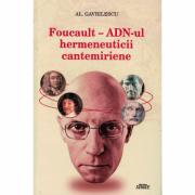 Foucault - Adn-ul hermeneuiticii cantemiriene - Al. Gavrilescu