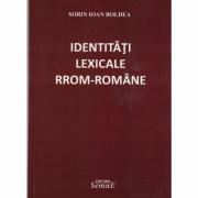 Identitati lexicale rrom-romane - Sorin Ioan Boldea
