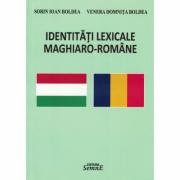 Identitati lexicale maghiaro-romane - Sorin Ioan Boldea, Venera Domnita Boldea