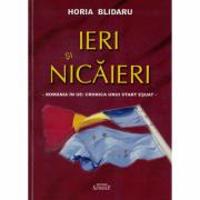 Ieri si nicaieri, Romania in UE cronica unui start esuat - Horia Blidaru