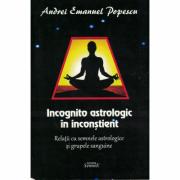 Incognito astrologic in inconstient - Andrei Emanuel Popescu
