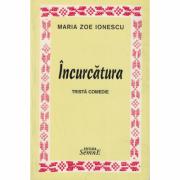 Incurcatura - Maria Zoe Ionescu