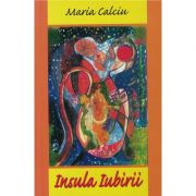 Insula iubirii - Maria Calciu