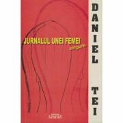 Jurnalul unei femei singure - Daniel Tei