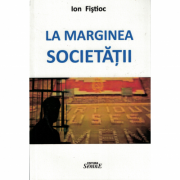 La marginea societatii - Ion Fistoc