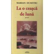 La o ceasca de luna - Marian Dumitru