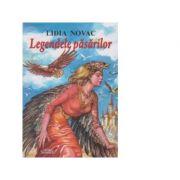 Legendele pasarilor - Lidia Novac