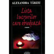 Lista lucrurilor care obsedeaza - Alexandra Tarziu