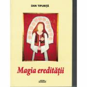 Magia ereditatii - Dan Tipurita