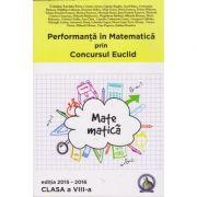 Performanta in Matematica prin Concursul Euclid - Clasa VIII