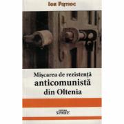 Miscarea de rezistenta anticomunista din Oltenia - Ion Fistioc