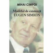 Modelul de existenta Eugen Simion - Mihai Cimpoi