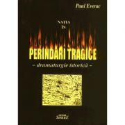 Natia in perindari tragice - Paul Everac