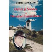 Orhei si Soroca sau drumuri basarabene - Mihail Sadoveanu