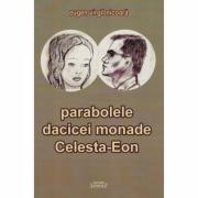 Parabolele dacicei monade Celesta-Eon - Eugen Virgil Nicoara