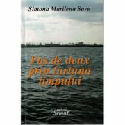 Pas de deux prin furtuna timpului - Simona Marilena Savu